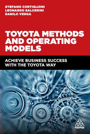 Book cover for Toyota Methods and Operating Models:  Achieve Business Success with the Toyota Way a book by Stefano  Cortiglioni, Leonardo  Salcerini, Danilo  Verga