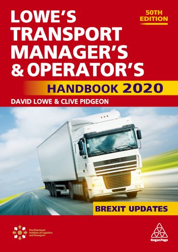 Book cover for Lowe's Transport Manager's and Operator's Handbook 2020 a book by David  Lowe, Clive  Pidgeon