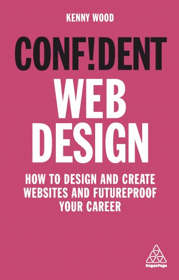 Book cover for Confident Web Design: How to Design and Create Websites and Futureproof Your Career a book by Kenny  Wood