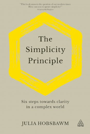 Book cover for The Simplicity Principle:  Six Steps Towards Clarity in a Complex World a book by Julia  Hobsbawm