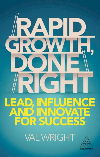 Book cover for Rapid Growth, Done Right:  Lead, Influence and Innovate for Success a book by Val  Wright