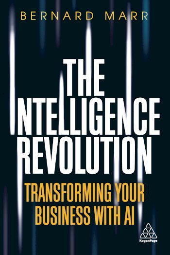 Book cover for The Intelligence Revolution:  Transforming Your Business with AI, a book by Bernard  Marr