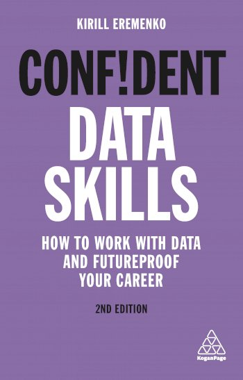 Book cover for Confident Data Skills: How to Work with Data and Futureproof Your Career a book by Kirill  Eremenko
