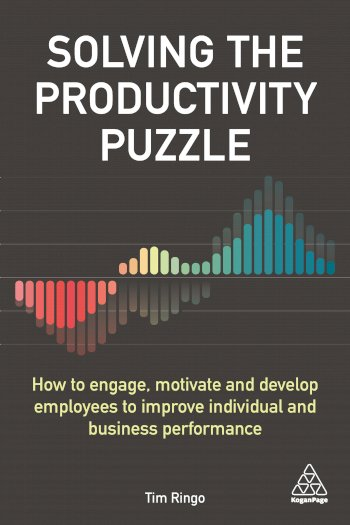 Book cover for Solving the Productivity Puzzle:  How to Engage, Motivate and Develop Employees to Improve Individual and Business Performance, a book by Tim  Ringo