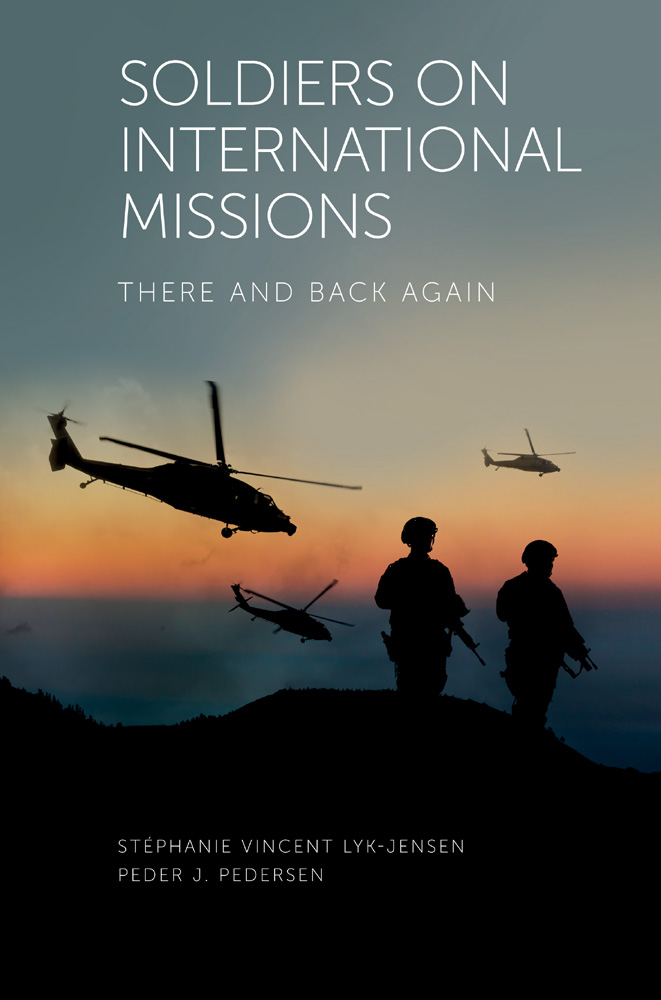 Book cover for Soldiers on International Missions:  There and Back Again, a book by Stéphanie Vincent Lyk-Jensen, Peder J. Pedersen