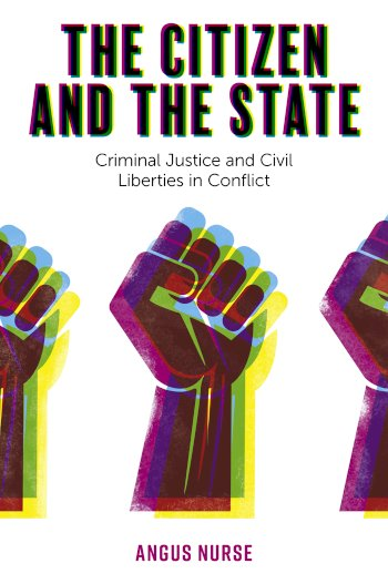 Book cover for The Citizen and the State:  Criminal Justice and Civil Liberties in Conflict a book by Angus  Nurse