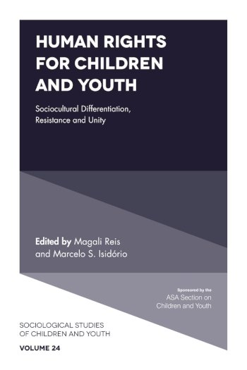 Book cover for Human Rights for Children and Youth:  Sociocultural Differentiation, Resistance and Unity a book by Magali  Reis, Marcelo S. Isidrio