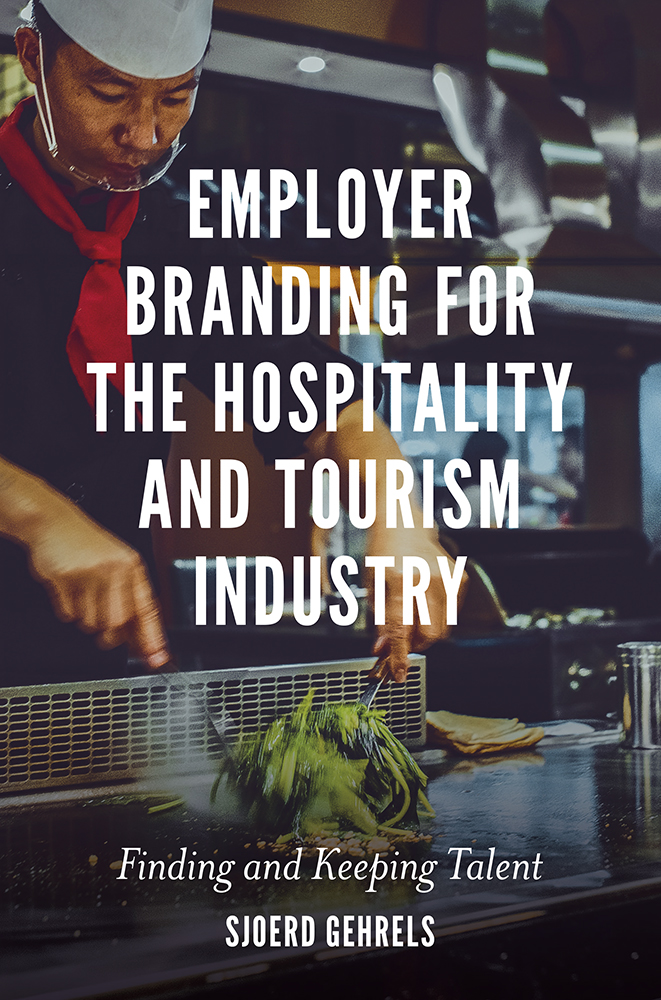 Book cover for Employer Branding for the Hospitality and Tourism Industry:  Finding and Keeping Talent a book by Dr Sjoerd  Gehrels