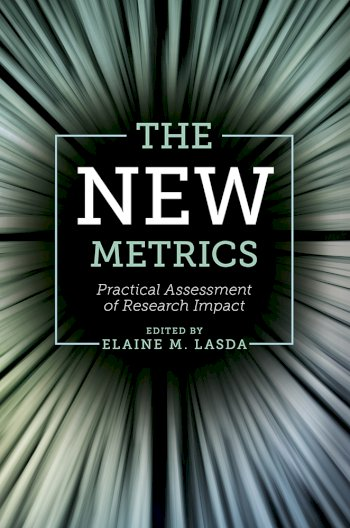 Book cover for The New Metrics:  Practical Assessment of Research Impact a book by Elaine M. Lasda