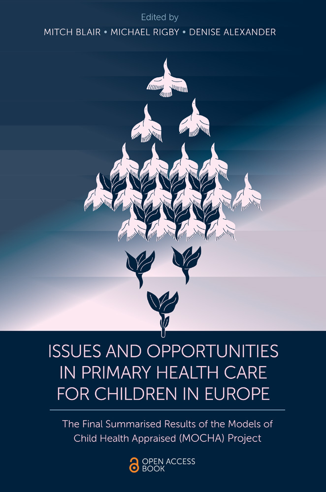 Book cover for Issues and Opportunities in Primary Health Care for Children in Europe:  The Final Summarised Results of the Models of Child Health Appraised (MOCHA) Project, a book by Mitch Blair, Michael Rigby, Denise Alexander