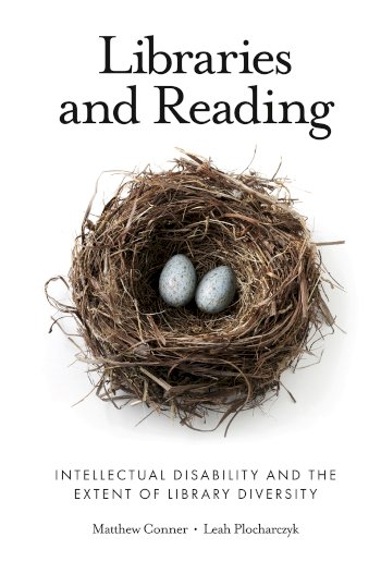 Book cover for Libraries and Reading:  Intellectual Disability and the Extent of Library Diversity a book by Matthew  Conner, Leah  Plocharczyk