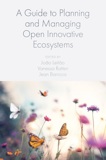 Book cover for A Guide to Planning and Managing Open Innovative Ecosystems a book by Dr Joo  Leito, Vanessa  Ratten, Jean  Barroca