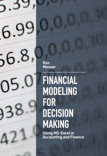 Book cover for Financial Modeling for Decision Making:  Using MS-Excel in Accounting and Finance a book by Ron  Messer