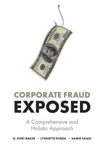Book cover for Corporate Fraud Exposed:  A Comprehensive and Holistic Approach a book by H. Kent Baker, Lynnette  PurdaHeeler, Samir  Saadi