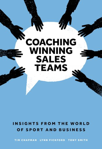 Book cover for Coaching Winning Sales Teams:  Insights from the World of Sport and Business a book by Tim  Chapman, Lynn  Pickford, Tony  Smith