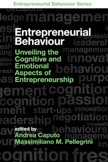 Book cover for Entrepreneurial Behaviour:  Unveiling the Cognitive and Emotional Aspects of Entrepreneurship, a book by Andrea  Caputo, Massimiliano M. Pellegrini