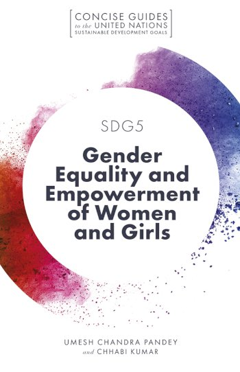 Book cover for SDG5 - Gender Equality and Empowerment of Women and Girls a book by Umesh Chandra Pandey, Chhabi  Kumar