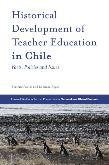 Book cover for Historical Development of Teacher Education in Chile:  Facts, Policies and Issues a book by Beatrice  Valos, Leonora  Reyes