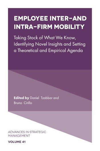 Book cover for Employee Inter- and Intra-Firm Mobility:  Taking Stock of What We Know, Identifying Novel Insights and Setting a Theoretical and Empirical Agenda a book by Bruno  Cirillo, Daniel  Tzabbar