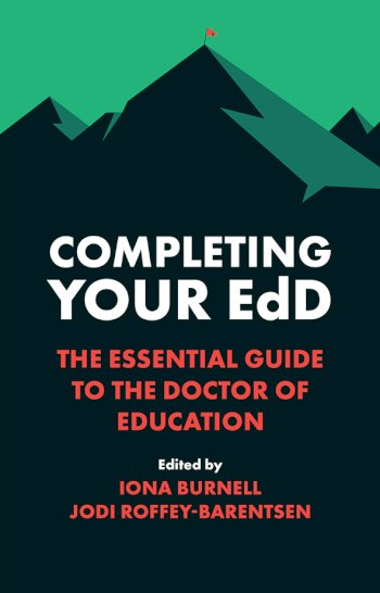 Book cover for Completing Your EdD:  The Essential Guide to the Doctor of Education a book by Iona  Burnell, Jodi  RoffeyBarentsen