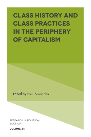 Book cover for Class History and Class Practices in the Periphery of Capitalism a book by Paul  Zarembka