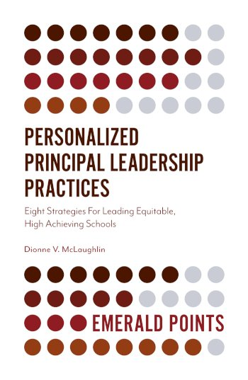 Book cover for Personalized Principal Leadership Practices:  Eight Strategies For Leading Equitable, High Achieving Schools a book by Dionne V. McLaughlin