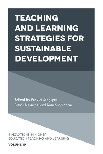 Book cover for Teaching and Learning Strategies for Sustainable Development a book by Enakshi  Sengupta, Patrick  Blessinger, Taisir Subhi Yamin