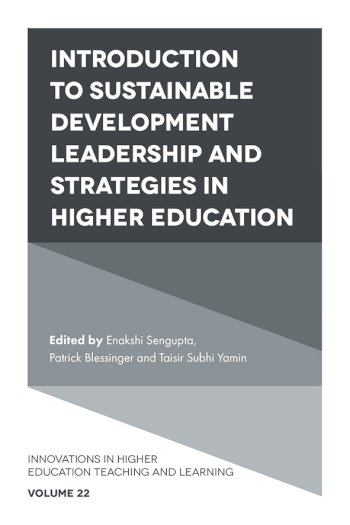 Book cover for Introduction to Sustainable Development Leadership and Strategies in Higher Education a book by Enakshi  Sengupta, Patrick  Blessinger, Taisir Subhi Yamin