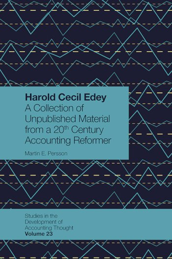 Book cover for Harold Cecil Edey:  A Collection of Unpublished Material from a 20th Century Accounting Reformer a book by Martin E. Persson