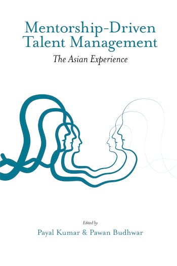 Book cover for Mentorship-Driven Talent Management:  The Asian Experience a book by Payal  Kumar, Pawan  Budhwar