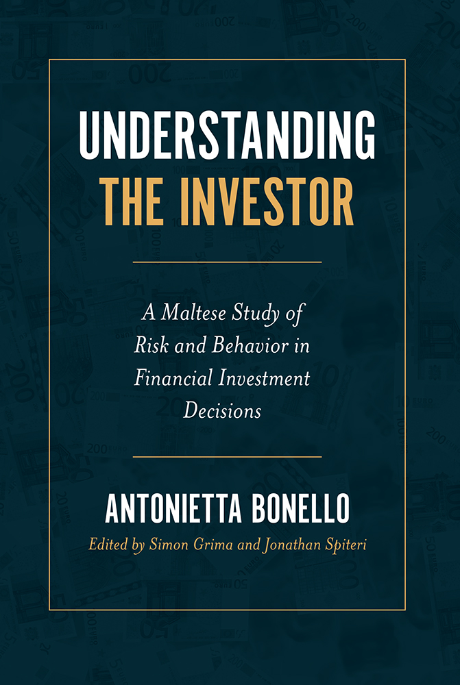 Book cover for Understanding the Investor:  A Maltese Study of Risk and Behavior in Financial Investment Decisions a book by Antonietta  Bonello