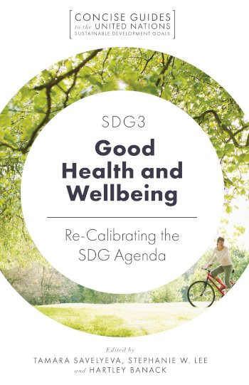 Book cover for SDG3 - Good Health and Wellbeing:  Re-Calibrating the SDG Agenda a book by Tamara  Savelyeva, Stephanie  Lee, Hartley  Banack
