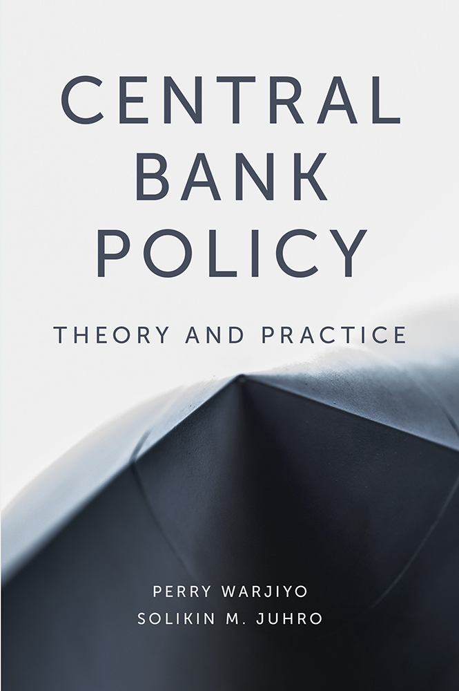 Book cover for Central Bank Policy:  Theory and Practice a book by Dr Perry  Warjiyo, Dr Solikin M. Juhro