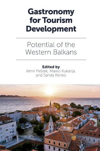 Book cover for Gastronomy for Tourism Development:  Potential of the Western Balkans a book by Almir  Petek, Marko  Kukanja, Sanda  Renko