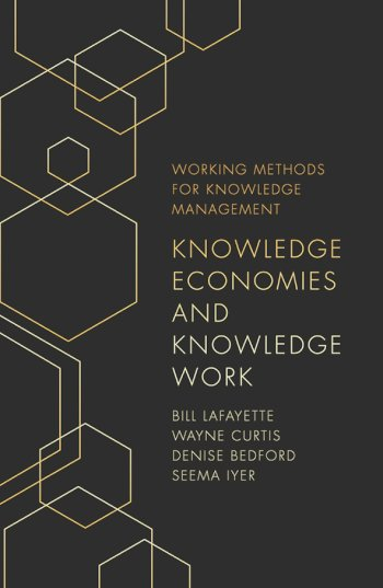 Book cover for Knowledge Economies and Knowledge Work a book by Bill  LaFayette, Wayne  Curtis, Denise  Bedford, Seema  Iyer