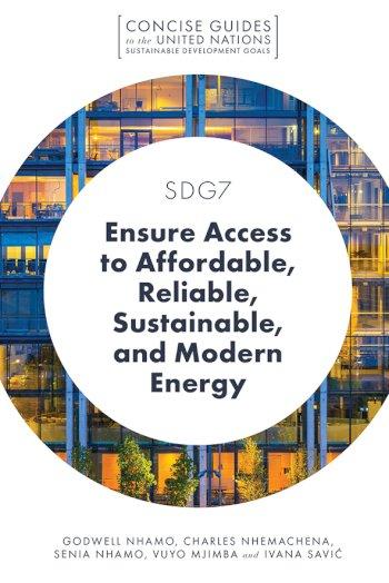 Book cover for SDG7 - Ensure Access to Affordable, Reliable, Sustainable, and Modern Energy a book by Godwell  Nhamo, Charles  Nhemachena, Senia  Nhamo, Vuyo  Mjimba, Ivana  Savi