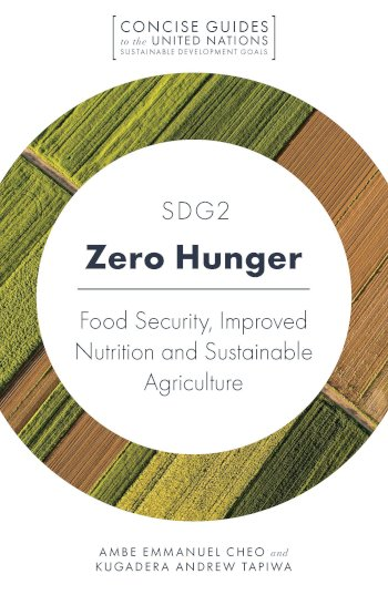Book cover for SDG2 - Zero Hunger:  Food Security, Improved Nutrition and Sustainable Agriculture a book by Ambe Emmanuel Cheo, Kugedera Andrew Tapiwa