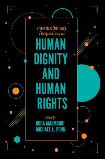 Book cover for Interdisciplinary Perspectives on Human Dignity and Human Rights a book by Hoda  Mahmoudi, Michael L. Penn