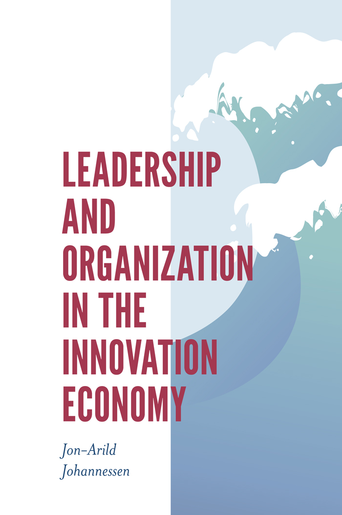 Book cover for Leadership and Organization in the Innovation Economy a book by Jon-Arild  Johannessen
