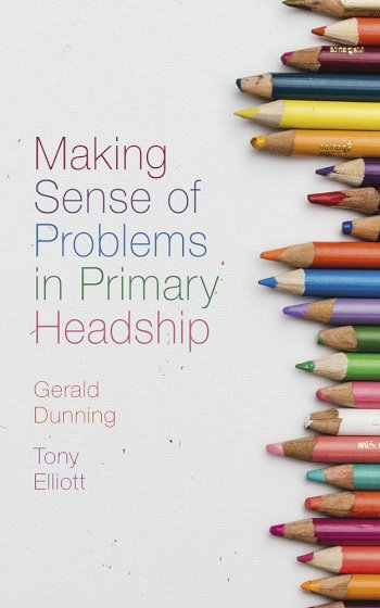 Book cover for Making Sense of Problems in Primary Headship a book by Gerald  Dunning, Tony  Elliott