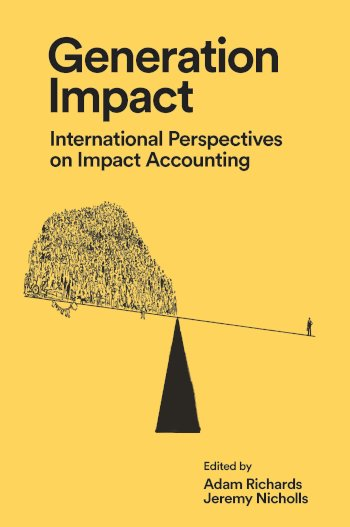 Book cover for Generation Impact:  International Perspectives on Impact Accounting a book by Adam  Richards, Jeremy  Nicholls