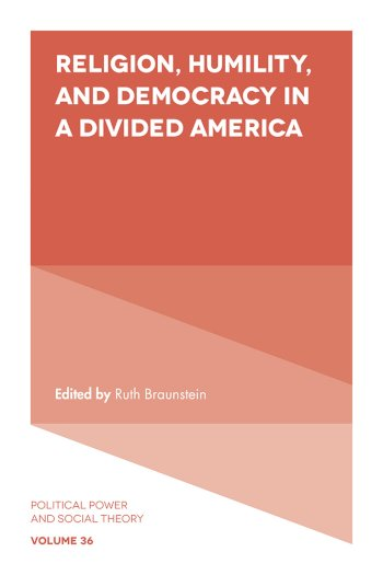 Book cover for Religion, Humility, and Democracy in a Divided America a book by Ruth  Braunstein