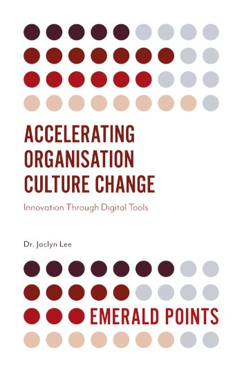 Book cover for Accelerating Organisation Culture Change:  Innovation Through Digital Tools, a book by Dr. Jaclyn  Lee