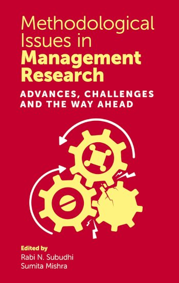 Book cover for Methodological Issues in Management Research:  Advances, Challenges and the Way Ahead a book by Rabi N. Subudhi, Sumita  Mishra