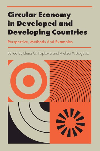 Book cover for Circular Economy in Developed and Developing Countries:  Perspective, Methods And Examples a book by Elena G. Popkova, Aleksei V. Bogoviz