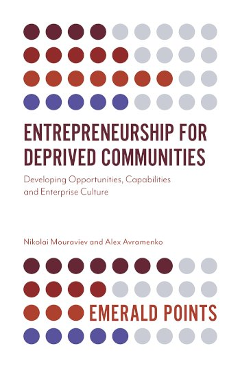 Book cover for Entrepreneurship for Deprived Communities:  Developing Opportunities, Capabilities and Enterprise Culture a book by Nikolai  Mouraviev, Alex  Avramenko