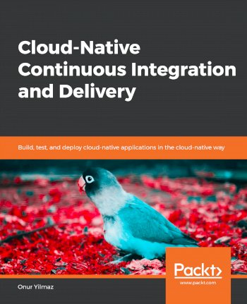 Book cover for Cloud-Native Continuous Integration and Delivery:  Build, test, and deploy cloud-native applications in the cloud-native way a book by Onur  Yilmaz