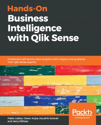 Book cover for Hands-On Business Intelligence with Qlik Sense:  Implement self-service data analytics with insights and guidance from Qlik Sense experts a book by Pablo  Labbe, Clever  Anjos, Kaushik  Solanki, Jerry  DiMaso