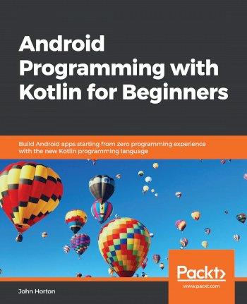Book cover for Android Programming with Kotlin for Beginners:  Build Android apps starting from zero programming experience with the new Kotlin programming language a book by John  Horton
