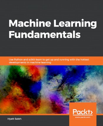 Book cover for Machine Learning Fundamentals:  Use Python and scikit-learn to get up and running with the hottest developments in machine learning, a book by Hyatt  Saleh